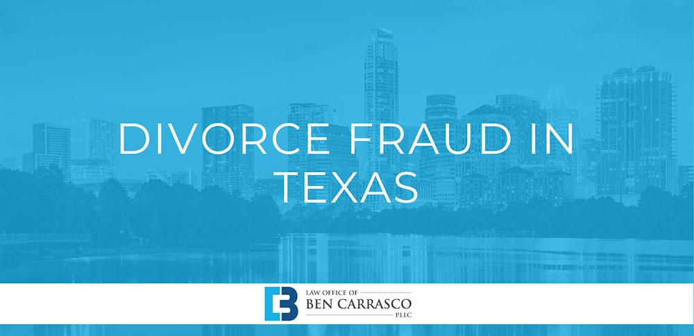 Divorce Fraud in Texas
