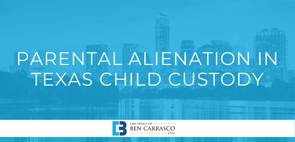 Parental Alienation in Texas Child Custody