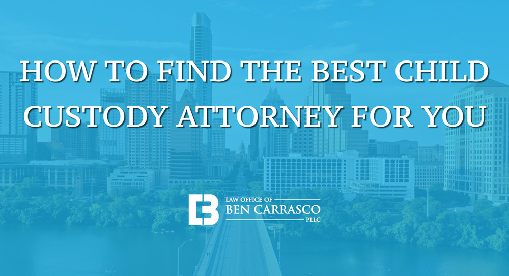 Best Custody Attorney Austin Texas